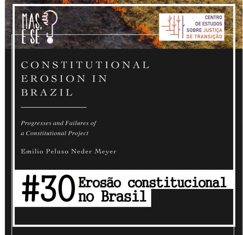 Podcast - Erosão Constitucional no Brasil